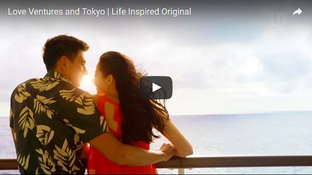 Love Ventures and Tokyo | Life Inspired Original