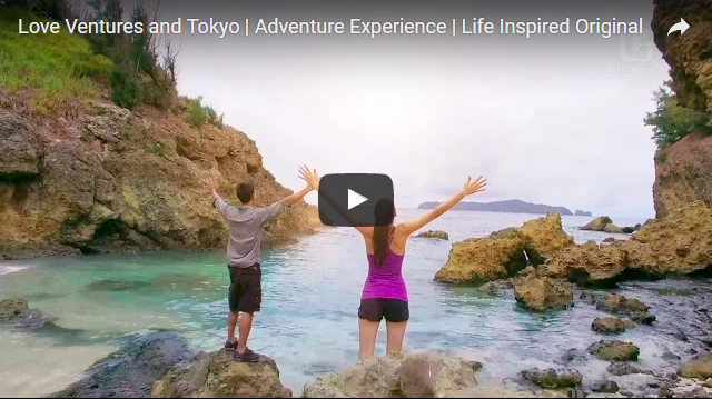 Love Ventures and Tokyo | Adventure Experience | Life Inspired Original